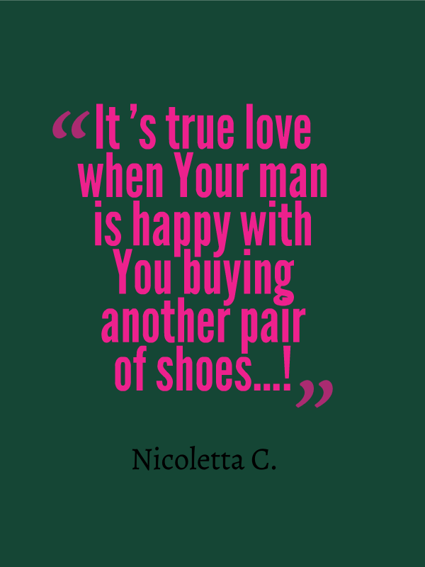 TRUE LOVE...THAT'S SHOES