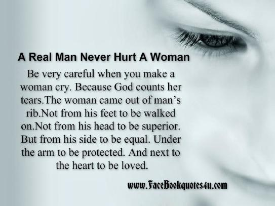 A REAL MAN NEVER HURT A WOMAN